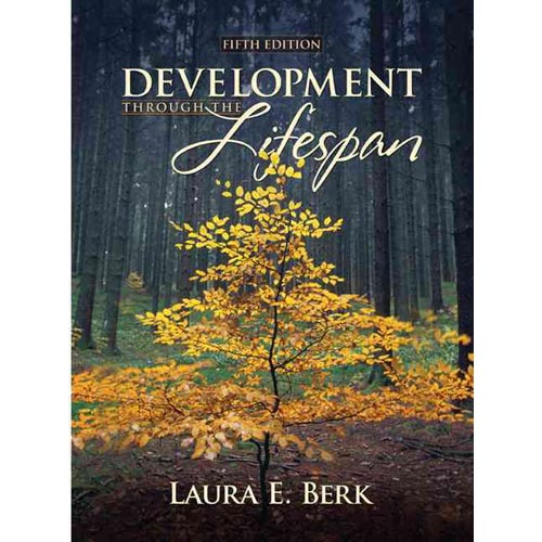 development through lifespan by laura berk Thoroughly engaging writing style berk makes the study of human development both involving and pleasurable for students development through the lifespan is written.