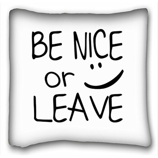 Winhome Be Nice Or Leave With Smile Face Zippered Pillowcase Pillow Cover Throw Pillow Covers Decorative Inspirational Quote Pillow Cases Quotes Pillow Case Cover Size 20x20 Inches Walmart Com Walmart Com