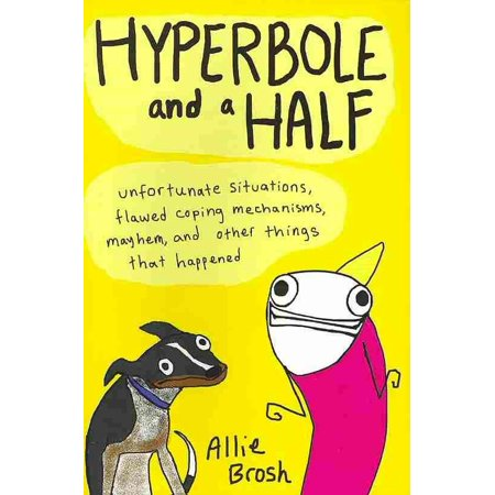 Halloween Hyperboles (Hyperbole and a Half: Unfortunate Situations Flawed Coping Mechanisms Mayhem and Other Things That Happened)