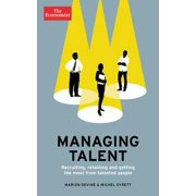 Managing Talent : Recruiting, Retaining, and Getting the Most from Talented People