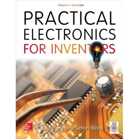 Practical Electronics for Inventors, Fourth Edition - (Practical Electronics For Inventors By Paul Scherz)