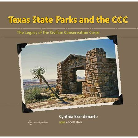 Texas State Parks And The Ccc   The Legacy Of The Civilian Conservation Corps