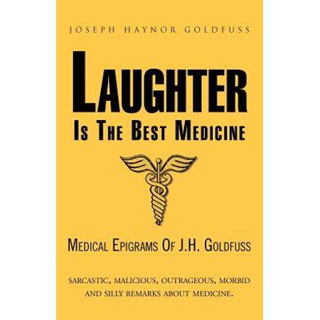 Laughter Is the Best Medicine : Medical Epigrams of J.H.