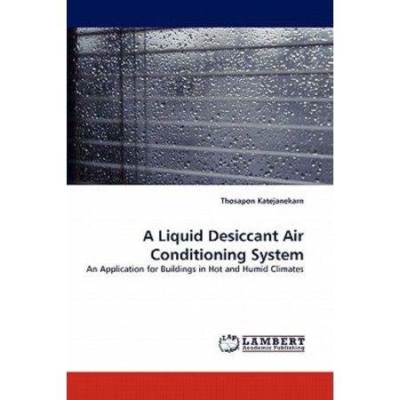 Air Conditioning Liquid - A Liquid Desiccant Air Conditioning System