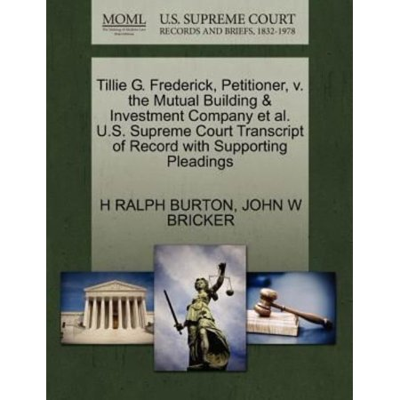 Tillie G  Frederick  Petitioner  V  The Mutual Building   Investment Company Et Al  U S  Supreme Court Transcript Of Record With Supporting Pleadings