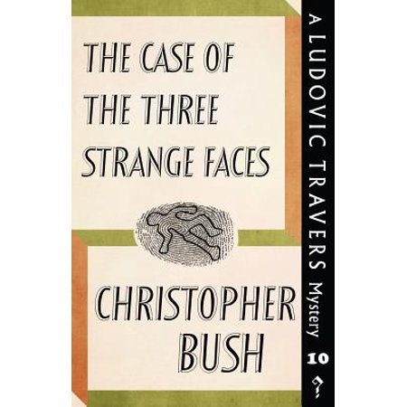 The Case of the Three Strange Faces : A Ludovic Travers