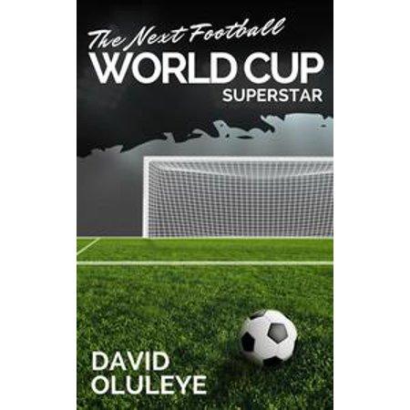 The Next Football World Cup Superstar - eBook