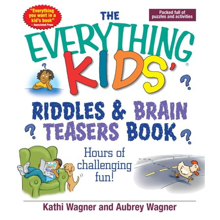 The Everything Kids Riddles & Brain Teasers Book : Hours of Challenging Fun - Brain Teasers Riddles For Kids