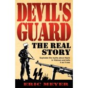 Devil's Guard : The Real Story
