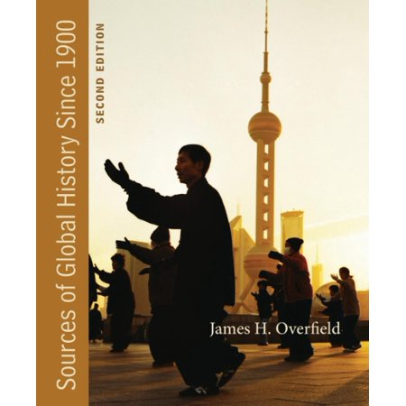 Sources Of Global History Since 1900 By James H  Overfield