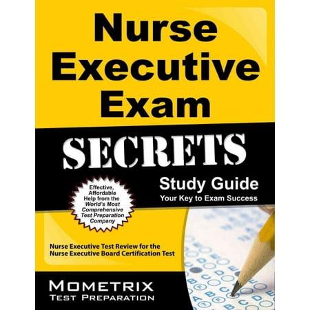 Nurse Executive Exam Secrets Study Guide : Nurse Executive Test ...