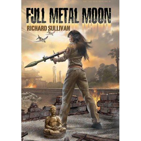 Full Metal Moon : A Novel of the Vietnam War