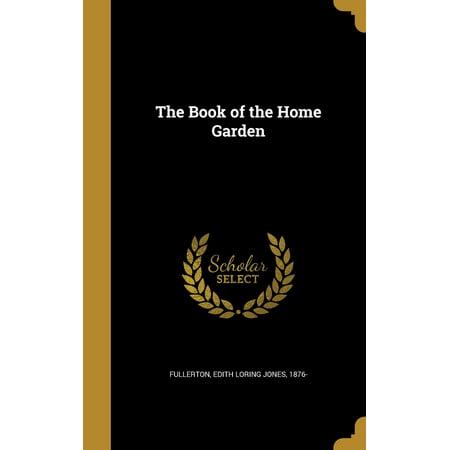 The Book of the Home Garden The Book of the Home Garden