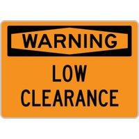 "OSHA Safety Sign : Warning - Low Clearance : Size = 7"" x 10"""