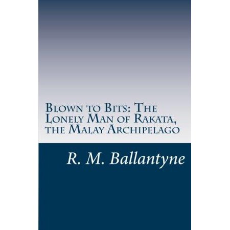 Blown To Bits  The Lonely Man Of Rakata  The Malay Archipelago