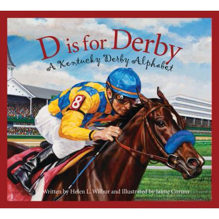 D Is for Derby : A Kentucy Derby Alphabet