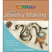 More Teach Yourself Visually Jewelry Making : Techniques to Take Your Projects to the Next Level