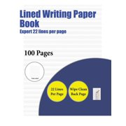 Lined Writing Paper Book: Lined Writing Paper Book (Expert 22 lines per page): A handwriting and cursive writing book with 100 pages of extra large 8.5 by 11.0 inch writing practise pages. This book h