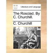 The Rosciad. by C. Churchill.