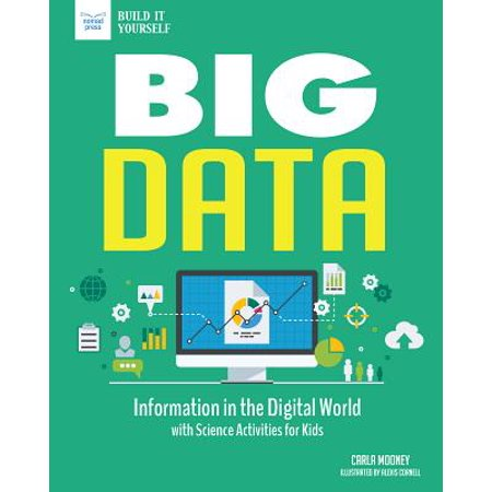 Big Data: Information in the Digital World with Science Activities for Kids (Big Dada)