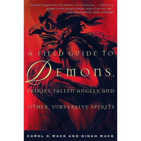 A Field Guide to Demons, Fairies, Fallen Angels and Other Subversive