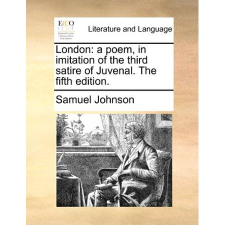 London  A Poem  In Imitation Of The Third Satire Of Juvenal  The Fifth Edition