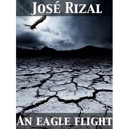 An Eagle Flight A Filipino Novel Adapted from Noli Me Tangere -