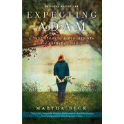 Expecting Adam : A True Story of Birth, Rebirth, and Everyday Magic
