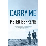 Carry Me : A Novel