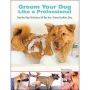 Groom Your Dog Like a Professional Book,  by TFH Publications