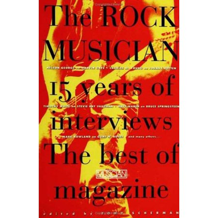 The Rock Musician : 15 Years of the Interviews - The Best of Musician (Best Price Ar 15 Magazines)