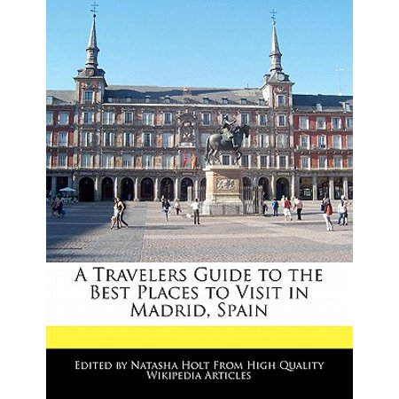 A Travelers Guide to the Best Places to Visit in Madrid, Spain](Best Halloween Places To Visit)