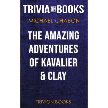 The Amazing Adventures of Kavalier & Clay by Michael Chabon (Trivia-On-Books) - (The Amazing Adventures Of Kavalier And Clay Audiobook)