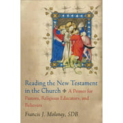 Reading the New Testament in the Church: A Primer for Pastors, Religious Educators, and Believers (Paperback)