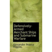 Defensively Armed Merchant Ships and Submarine Warfare