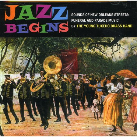 Jazz Begins - Sounds Of New Orleans: Funeral and Parade Music