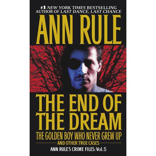 The End of the Dream: The Golden Boy Who Never Grew Up and Other True Cases