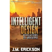 Intelligent Design : Revelations to Apocalypse