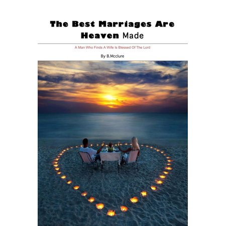 The Best Marriages Are Heaven Made - eBook