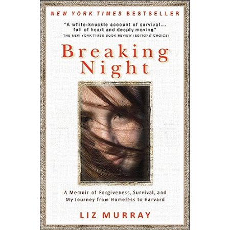 Breaking Night : A Memoir of Forgiveness, Survival, and My Journey from Homeless to