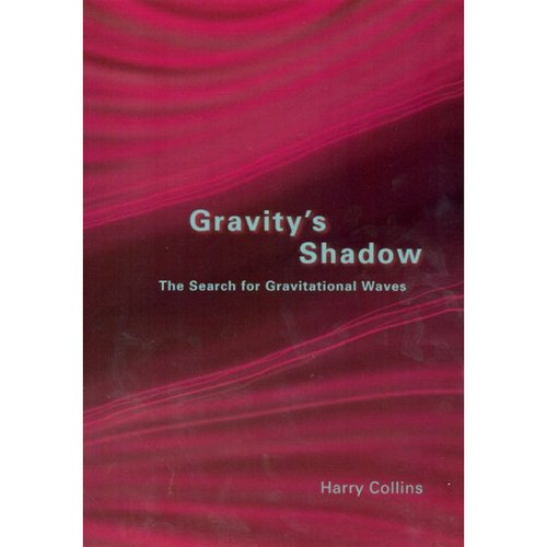 Gravity's Shadow: The Search for Gravitational Waves