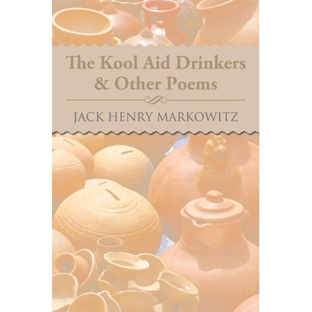 The Kool Aid Drinkers & Other Poems - eBook - Kool Aid Man Name