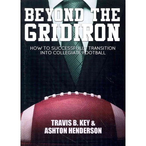 Beyond the Gridiron: How to Successfully Transition into Collegiate Football