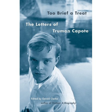 Too Brief a Treat : The Letters of Truman Capote