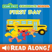 Celebrate School: First Day (Sesame Street Series) - eBook