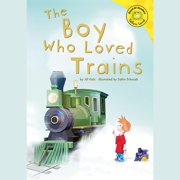 Boy Who Loved Trains, The - Audiobook