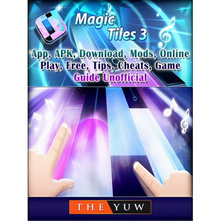 Magic Tiles 3,App, APK, Download, Mods, Online, Play, Free, Tips, Cheats,  Game Guide Unofficial - eBook