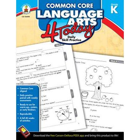 Common Core Language Arts 4 Today, Grade K : Daily Skill