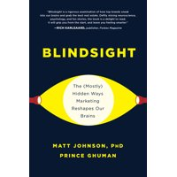 Blindsight: The (Mostly) Hidden Ways Marketing Reshapes Our Brains (Hardcover)