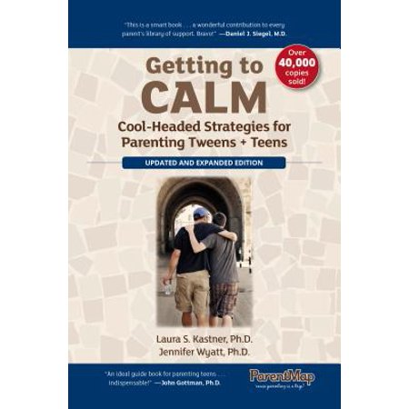 Getting to Calm : Cool-Headed Strategies for Parenting Tweens + Teens - Updated and Expanded - Movies For Tweens